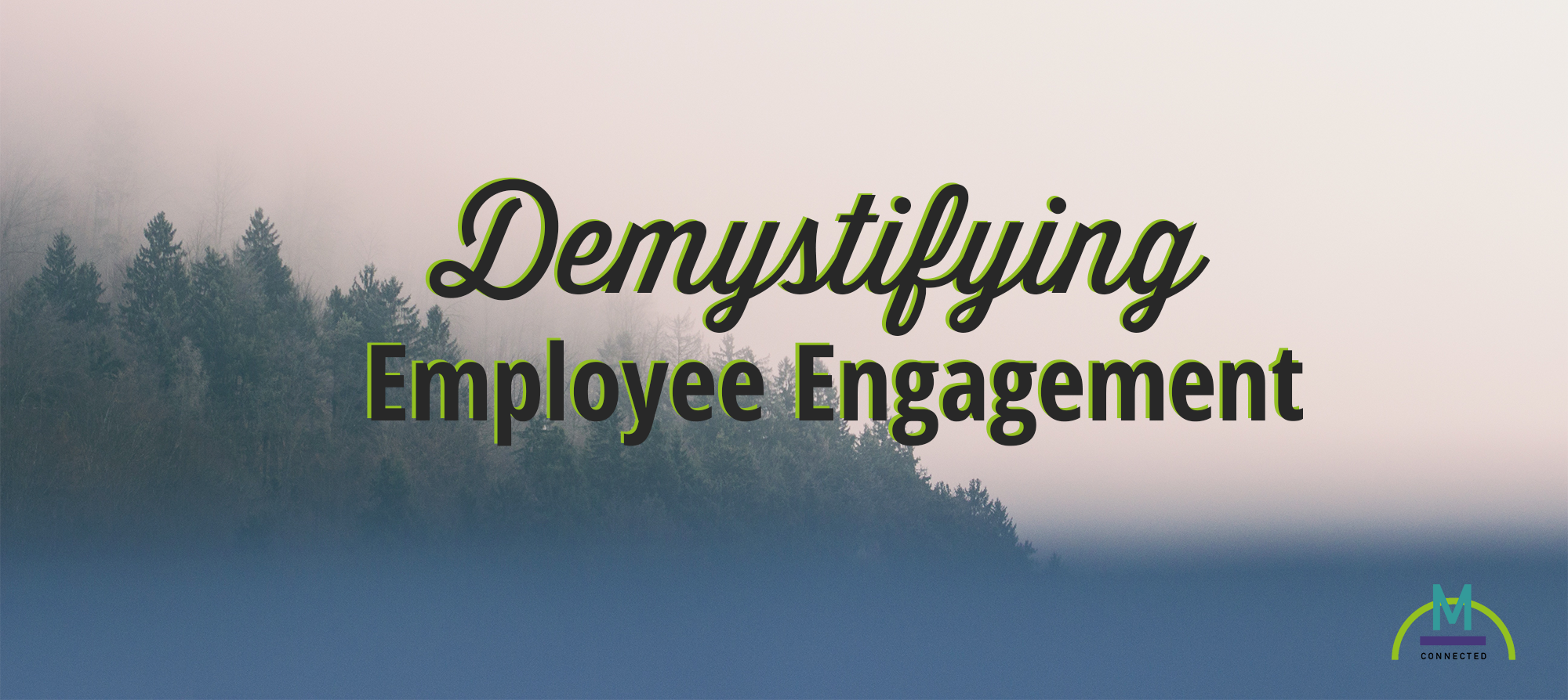 Demystifying Employee Engagement
